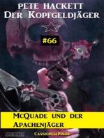 McQuade und der Apachenjäger (Der Kopfgeldjäger, Band 66)