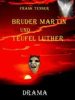 Bruder Martin und Teufel Luther