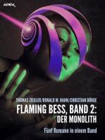 FLAMING BESS, Band 2