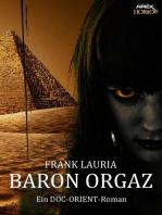 BARON ORGAZ - Ein DOC-ORIENT-Roman