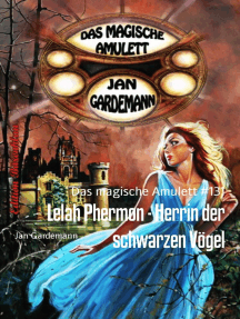 Lelah Phermon - Herrin der schwarzen Vögel: Das magische Amulett #131