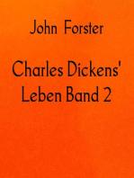 Charles Dickens' Leben Band 2
