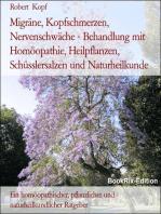Migräne, Kopfschmerzen, Nervenschwäche - Behandlung mit Naturheilkunde, Homöopathie, Schüsslersalzen, Pflanzenheilkunde