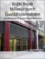 Millionär durch Qualitätsjournalisten