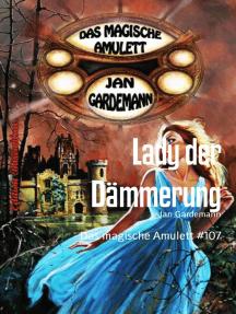 Das magische Amulett #107: Lady der Dämmerung
