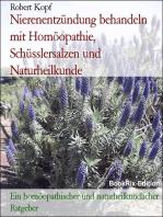 Nierenentzündung, Nephritis - Behandlung mit Homöopathie, Schüsslersalzen (Biochemie) und Naturheilkunde
