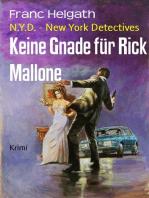 Keine Gnade für Rick Mallone