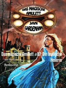 Das magische Amulett #87: Die teuflische Heilerin: Romantic Thriller