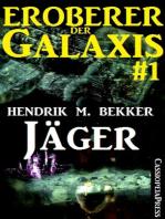 Jäger - Eroberer der Galaxis 1