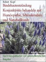 Bindehautentzündung - Konjunktivitis behandeln mit Homöopathie, Schüsslersalzen (Biochemie) und Naturheilkunde