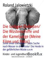 Die lustigen Elefanten/ Die Wüstenschiffe und der Kameljunge (Meine Filme und Fotos)