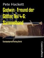 Godwin - Freund der Götter, Teil 4-6