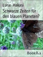 Schwarze Zeiten für den blauen Planeten?