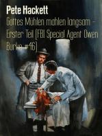 Gottes Mühlen mahlen langsam - Erster Teil (FBI Special Agent Owen Burke #46)