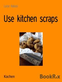 Use kitchen scraps