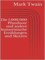 Die 1.000.000 Pfundnote und andere humoristische Erzählungen und Skizzen
