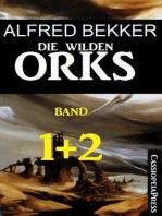 Die wilden Orks, Band 1 und 2