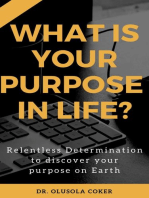 What is Your Purpose In Life?: