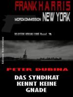 Das Syndikat kennt keine Gnade (Frank Harris, Mordkommission New York Band 3)