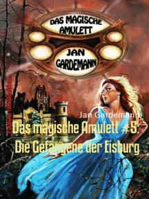 Das magische Amulett #5: Die Gefangene der Eisburg: Romantic Thriller