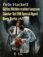 Gottes Mühlen mahlen langsam - Zweiter Teil (FBI Special Agent Owen Burke #47)