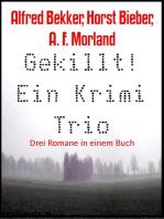 Gekillt! Ein Krimi Trio