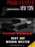 Blut auf weißen Westen (Frank Harris, Mordkommission New York, Band 6)