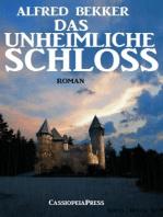 Alfred Bekker Roman - Das unheimliche Schloss