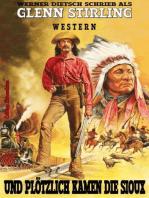 Und plötzlich kamen die Sioux