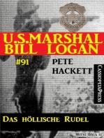 Das höllische Rudel (U.S. Marshal Bill Logan Band 91)
