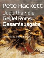 Jugurtha - die Geißel Roms
