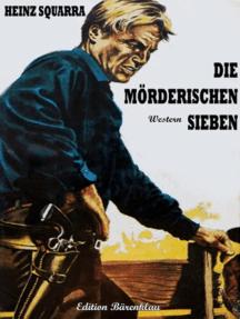 Die mörderischen Sieben: Cassiopeiapress Western