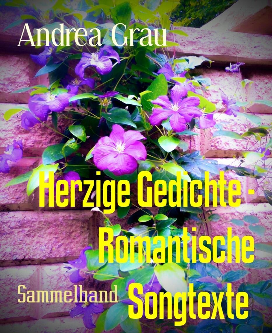Zuckersüße Gedichte Und Romantische Songtexte Band 3 De Andrea Grau Livro Leia Online
