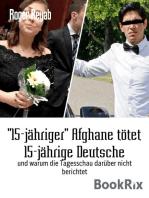 """""""15-jähriger"""" Afghane tötet 15-jährige Deutsche"""