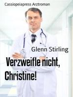 Verzweifle nicht, Christine!