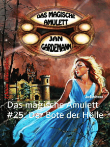 Das magische Amulett #25: Der Bote der Hölle: Cassiopeiapress Romantic Thriller