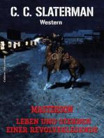 Masterson - Leben und Sterben einer Revolverlegende