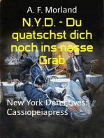 N.Y.D. - Du quatschst dich noch ins nasse Grab