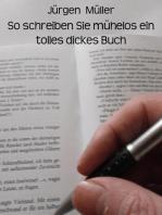 So schreiben Sie mühelos ein tolles dickes Buch