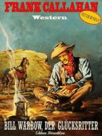 Bill Warbow, der Glücksritter
