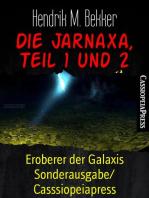 Die Jarnaxa, Teil 1 und 2