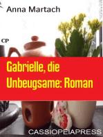 Gabrielle, die Unbeugsame
