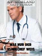Was nur der Klinikchef weiß