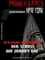 Der Schuss auf Johnny Day (Frank Harris, Mordkommission New York, Band 4)