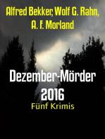 Dezember-Mörder 2016