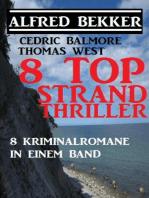 8 Top Strand Thriller - 8 Kriminalromane in einem Band