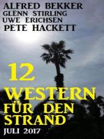 12 Western für den Strand Juli 2017