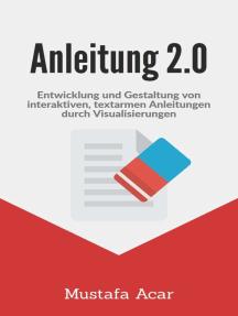 Anleitung 2.0: Entwicklung und Gestaltung von interaktiven,  textarmen Anleitungen durch Visualisierungen