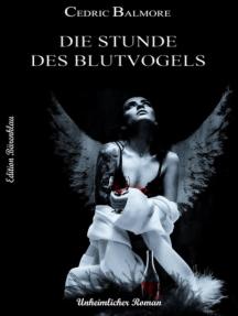 Die Stunde des Blutvogels: Unheimlicher Thriller