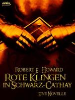 ROTE KLINGEN IN SCHWARZ-CATHAY - Eine Novelle
